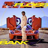 Floss In The Bank by Tyga