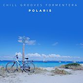 Chill Grooves Formentera by Polaris