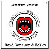 Amplified Messiah de Reid Genauer