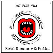Not Fade Away de Reid Genauer