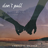 Don't Pull de Chrisette Michele