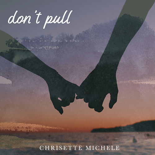 Don't Pull by Chrisette Michele