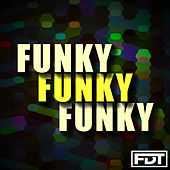Funky Funky Funky by Andre Forbes