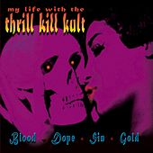 Blood+dope+sin+gold von My Life with the Thrill Kill Kult