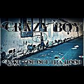 Take You Out Tha Hood by Crazy Boy