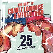 The Best Of Charly Lownoise & Mental Theo - 25 Years Anniversary von Charly Lownoise