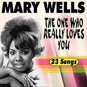 The One Who Really Loves You (23 Tracks) by Mary Wells