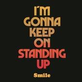 I'm Gonna Keep On Standing Up de Smile