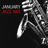 January Jazz Mix by Various Artists