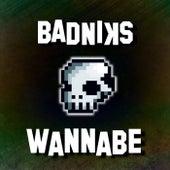 Wannabe de Badniks