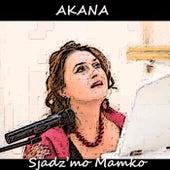 Sjadz'mo mamko von Akana