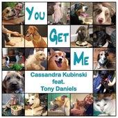 You Get Me de Cassandra Kubinski