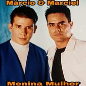 Menina  Mulher de Márcio e Marciel