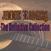 The Definitive Collection by Jimmie Rodgers