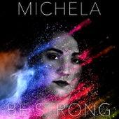 Be Strong von Michela