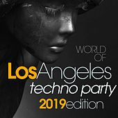 World of Los Angeles Techno Party 2019 Edition von Various Artists