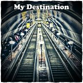 My Destination von Various Artists