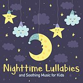Nighttime Lullabies and Soothing Music for Kids by Baby Lullabies
