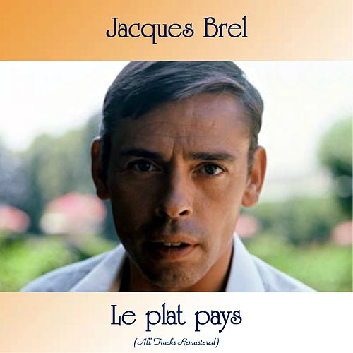 Le plat pays (All Tracks Remastered) de Jacques Brel