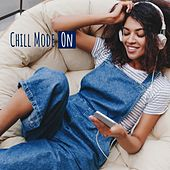 Chill Mode: On by Various Artists