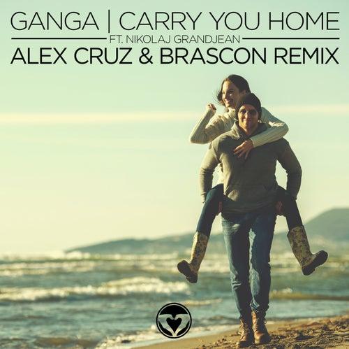 Carry You Home (Alex Cruz & Brascon Remix) de Ganga (Hindi)