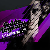 Scared Of Me de Fedde Le Grand