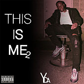 This Is Me 2 by Y.D.A