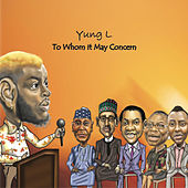 To Whom It May Concern by Yung L