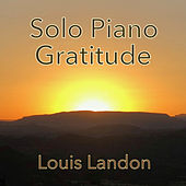 Solo Piano Gratitude by Louis Landon