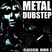Metal Dubstep (Classical Remix 2) de Blue Claw Philharmonic