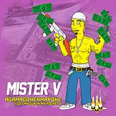 AGAMAGOHENMAPOKE (I Got My Gun in My Pocket) de Mister V