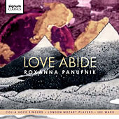 Roxanna Panufnik: Love Abide de Various Artists