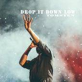 Drop It Down Low by Dj tomsten