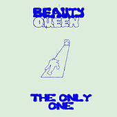 The Only One by Beauty Queen