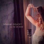 La vie en rose de Tiphanie Doucet