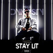 Stay Lit von Mike Dynasty