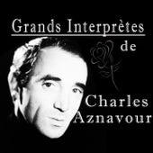 Grands Interprètes de Charles Aznavour by Various Artists