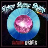 Shame Shame Shame de Random Order