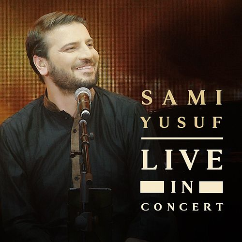 Live in Concert by Sami Yusuf