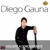 Volveré a Conquistarte by Diego Gauna