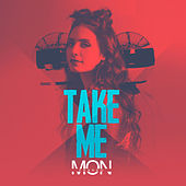 Take Me by Mon Franko