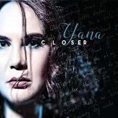 Closer by Yana