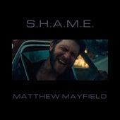 S.H.A.M.E. by Matthew Mayfield