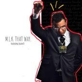 M.L.K. That Way! by DJ Willy Wow!