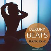 Luxury Beats - Bangkok, Vol. 3 (Finest Selection Of Pure Luxury Deep House Music) by Various Artists