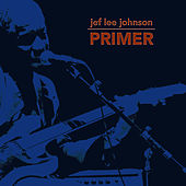 Jef Lee Johnson Primer by Jef Lee Johnson