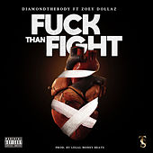 Fuck than Fight (feat. Zoey Dollaz) by Diamond The Body