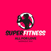 All For Love (Workout Mix) von Super Fitness