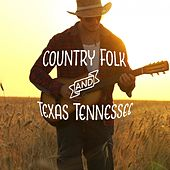 Country Folk and Texas Tennessee de Various Artists