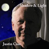 Shadow & Light by Justin Case